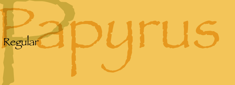 Image result for papyrus font